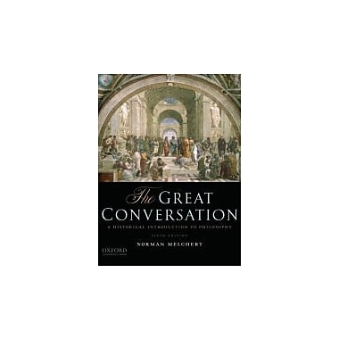 The Great Conversation: A Historical Introduction to Philosophy (195397614)