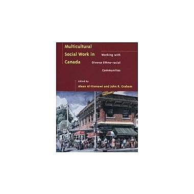 Multicultural Social Work in Canada: Working with Diverse Ethno-Racial Communities, Used Book (9780195415308)