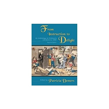 From Instruction to Delight: An Anthology of Children's Literature to 1850, New Book (9780195418897)