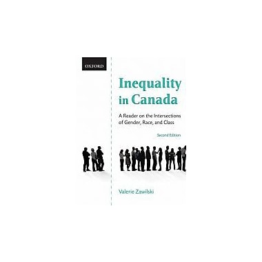 Inequality in Canada: A Reader on the Intersections of Gender, Race, and Class, New Book (9780195419269)