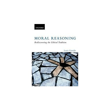 Moral Reasoning: Rediscovering the Ethical Tradition, Used Book (9780195425611)