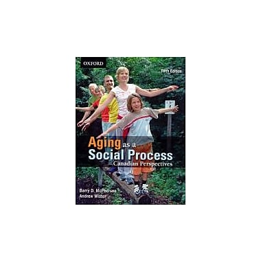 Aging As A Social Process: Canadian Perspectives, New Book (9780195427196)