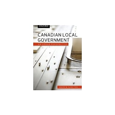 Canadian Local Government: An Urban Perspective, New Book (9780195427561)