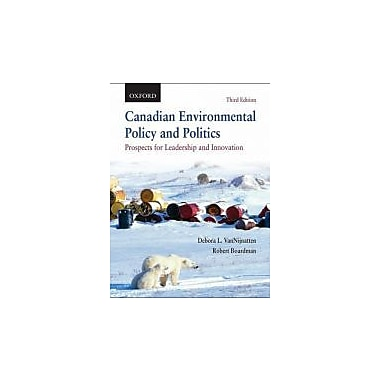Canadian Environmental Policy and Politics: Prospects for Leadership and Innovation, Used Book (9780195429053)