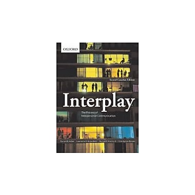 Interplay: The Process of Interpersonal Communication, Second Canadian Edition, New Book (9780195429879)