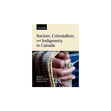 Racism, Colonialism, and Indigeneity in Canada: A Reader, New Book (9780195432312)