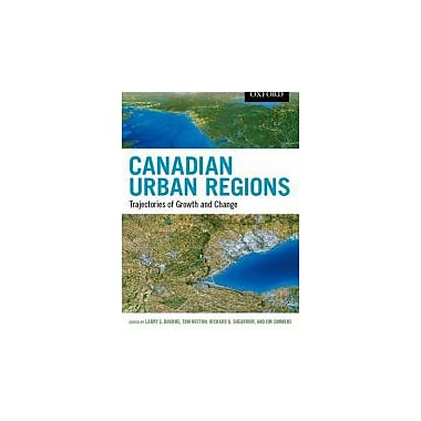 Canadian Urban Regions: Trajectories of Growth and Change, New Book (9780195433821)