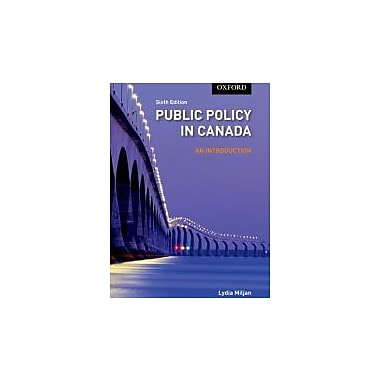 Public Policy in Canada An Introduction, 6/e, New Book (9780195442779)