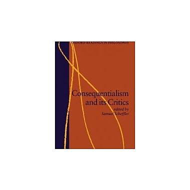 Consequentialism and Its Critics (Oxford Readings in Philosophy), Used Book (9780198750734)