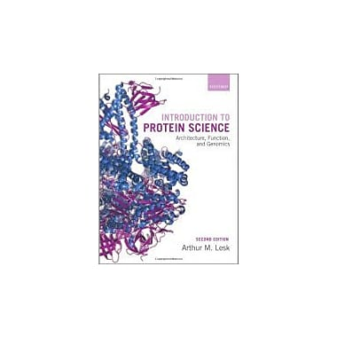 Introduction to Protein Science: Architecture, Function, and Genomics, Used Book (9780199541300)