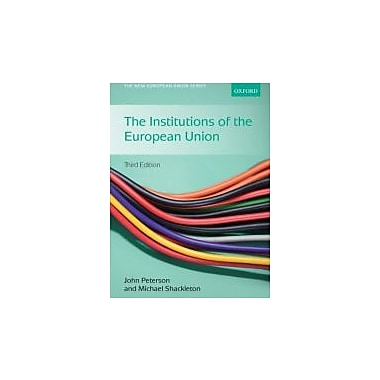 The Institutions of the European Union (New European Union), New Book (9780199574988)