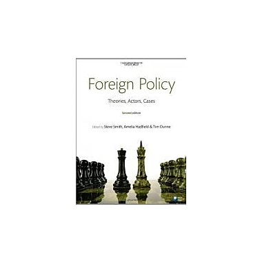 Foreign Policy: Theories, Actors, Cases, New Book (9780199596232)