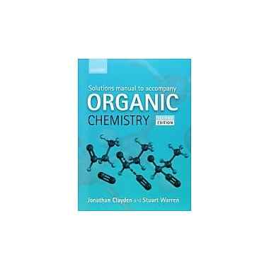Solutions Manual to Accompany Organic Chemistry, New Book (9780199663347)