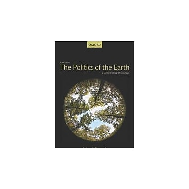 The Politics of the Earth: Environmental Discourses, Used Book (9780199696000)