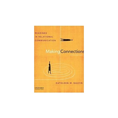Making Connections: Readings in Relational Communication, Used Book (9780199733811)