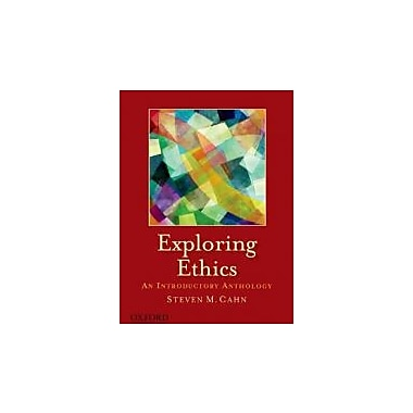 Exploring Ethics: An Introductory Anthology, New Book (9780199757510)