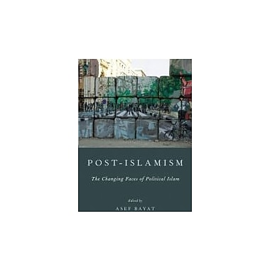 Post-Islamism: The Changing Faces of Political Islam