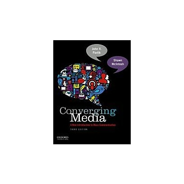 Converging Media: A New Introduction To Mass Communication, New Book (9780199859931)