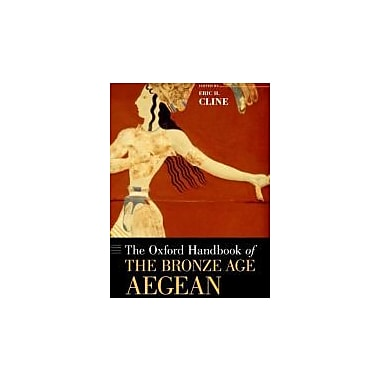 The Oxford Handbook of the Bronze Age Aegean (Oxford Handbooks), Used Book (9780199873609)