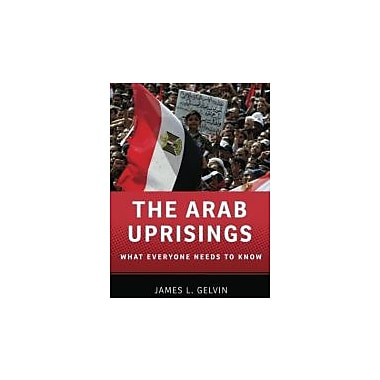 The Arab Uprisings: What Everyone Needs to Know, New Book (9780199891771)