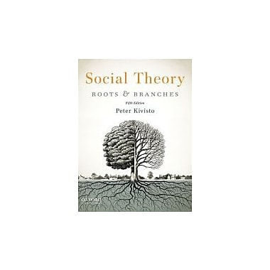 Social Theory: Roots and Branches, New Book (9780199937127)