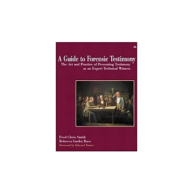 A Guide to Forensic Testimony: The Art & Practice of Presenting Testimony As An Expert Technical Witness, New (9780201752793)