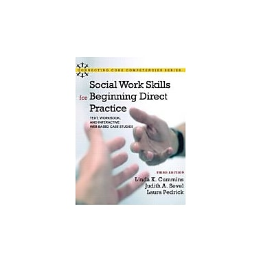 Social Work Skills for Beginning Direct Practice: Text, Workbook, and Interactive Web Based Case Studies, New (9780205055227)