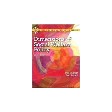 Dimensions of Social Welfare Policy (8th Edition) (Connecting Core Competencies), New Book (9780205096893)