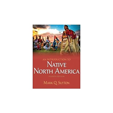Introduction to Native North America, An Plus MySearchLab w/eText Access Card Package, New (9780205245192)