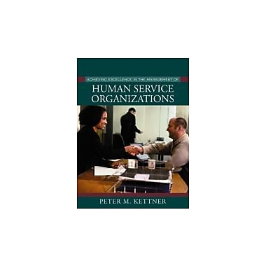 Achieving Excellence in the Management of Human Service Organizations, New Book (9780205318780)