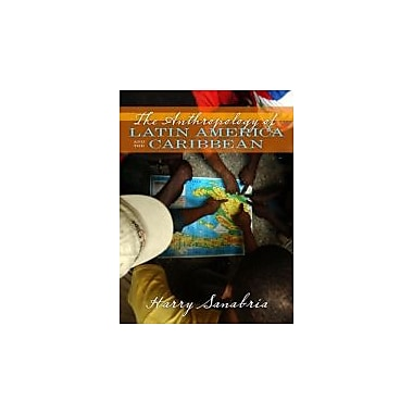 The Anthropology of Latin America and the Caribbean, New Book (9780205380992)