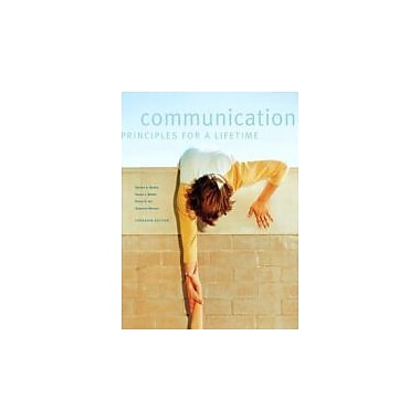 Communication: Principles for a Lifetime, First Canadian Edition, Used Book (9780205426676)