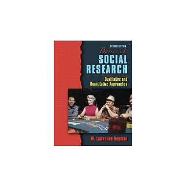 Basics of Social Research: Qualitative and Quantitative Approaches (2nd Edition), Used Book (9780205484379)