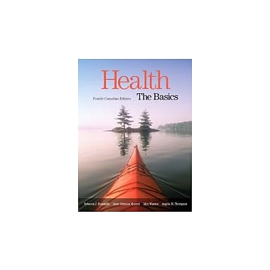 Health: The Basics, by Donatelle, 4th Edition, Canadian Edition, New Book (9780205535583)