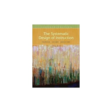 The Systematic Design of Instruction, New Book (9780205585564)