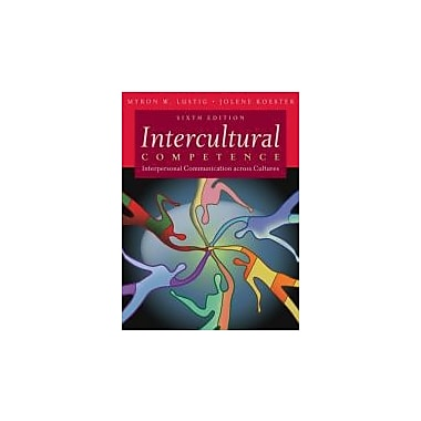 Intercultural Competence: Interpersonal Communication Across Cultures (6th Edition), New Book (9780205595754)