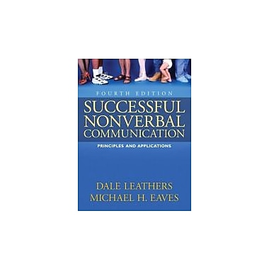 Successful Nonverbal Communication: Principles and Applications (4th Edition), New Book (9780205617425)