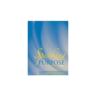 Speaking with a Purpose (8th Edition), New Book (9780205624928)
