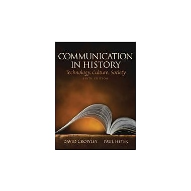 Communication in History: Technology, Culture, Society (6th Edition) (Mysearchlab Series for Communication)