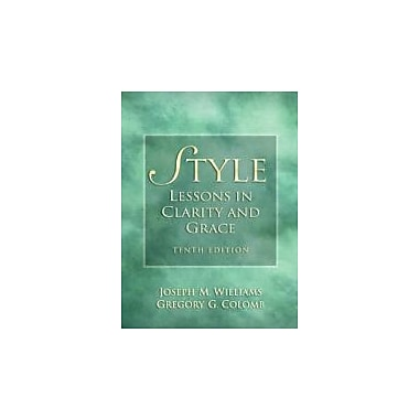 Style: Lessons in Clarity and Grace (10th Edition), Used Book (9780205747467)