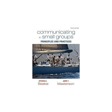 Communicating in Small Groups: Principles and Practices (10th Edition), New Book (9780205770632)