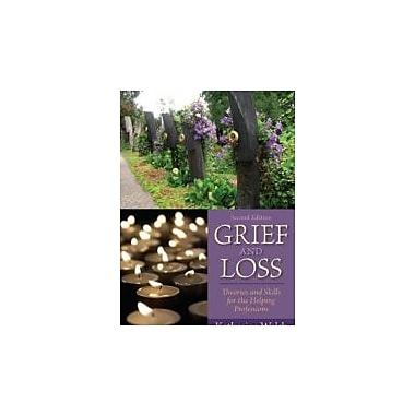 Grief and Loss: Theories and Skills for the Helping Professions (2nd Edition), New Book (9780205827091)
