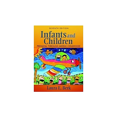 Infants and Children: Prenatal Through Middle Childhood (7th Edition), New Book (9780205831913)