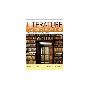 Literature: A World of Writing Stories, Poems, Plays and Essays (2nd Edition), New Book (9780205886234)