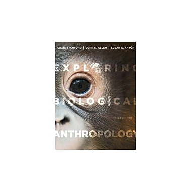 Exploring Biological Anthropology: The Essentials (3rd Edition), New Book (9780205907335)