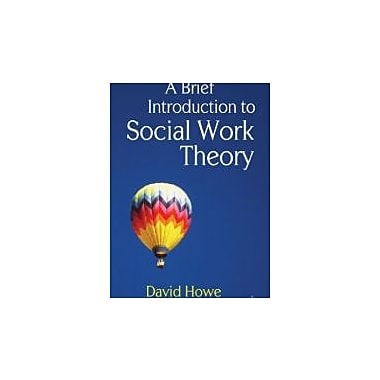 A Brief Introduction to Social Work Theory, New Book (9780230233126)