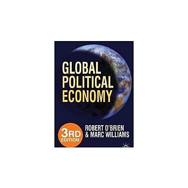 Global Political Economy, 3rd Edition: Evolution and Dynamics, Used Book (9780230241213)