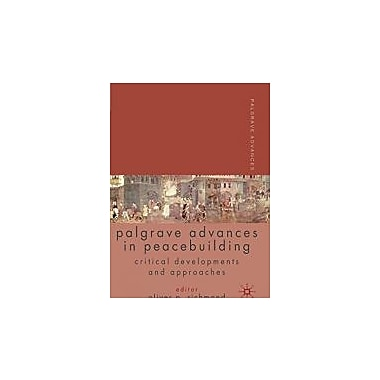 Palgrave Advances in Peacebuilding: Critical Developments and Approaches, New Book (9780230555235)