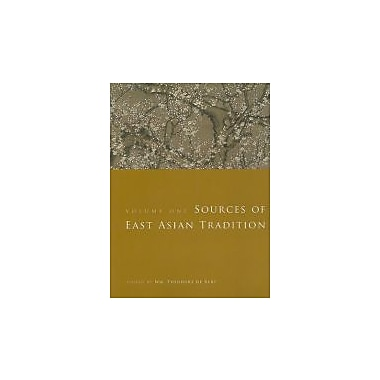 Sources of East Asian Tradition, Vol. 1: Premodern Asia (Introduction to Asian Civilizations), New Book (9780231143059)