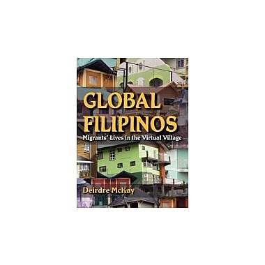 Global Filipinos: Migrants' Lives in the Virtual Village, New Book (9780253002051)